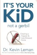 It's Your Kid not a Gerbil