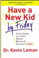 Have a New Kid by Friday-Participant's Guide 9999